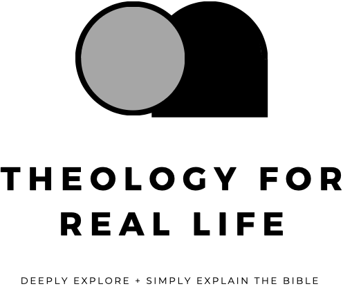Theology for Real Life